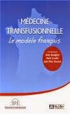 couverture du livre : La médecine transfusionnelle : le modèle français